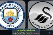 Tỷ lệ cược Man City vs Swansea (22:30 – 22/04/2018) theo bong88