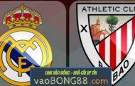 Tỷ lệ cược Real Madrid vs Athletic Bilbao (3:30 - 19/04/2018) theo bong88