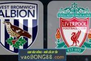 Tỷ lệ cược West Brom vs Liverpool (18:30 – 21/04/2018) theo bong88