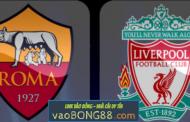 Tỷ lệ cược Roma - Liverpool (01:45 - 03-05-2018) theo 1gom