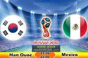 Tỷ lệ cá cược Hàn Quốc vs Mexico (23-06) Nhận định World Cup 2018