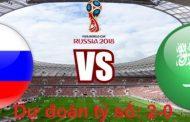 Soi kèo Nga vs Ả Rập Xê út 22h00 ngày 14-6-2018