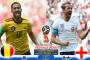 Soi kèo Bỉ vs Anh (21h ngày 14-07-2018)