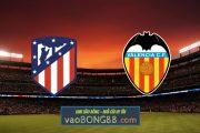 Soi kèo, nhận định Atl. Madrid vs Valencia - 03h00 - 25/01/2021