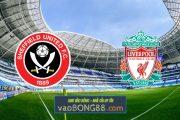 Soi kèo, nhận định Sheffield Utd vs Liverpool - 02h15 - 01/03/2021