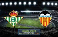 Soi kèo, nhận định Real Betis vs Valencia - 23h30 - 18/04/2021