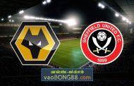 Soi kèo, nhận định Wolves vs Sheffield Utd - 20h15 - 18/04/2021