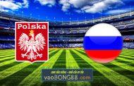 Soi kèo, nhận định Ba Lan vs Nga - 01h45 - 02/06/2021