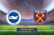 Soi kèo, nhận định Brighton Albion vs West Ham - 02h00 - 16/05/2021
