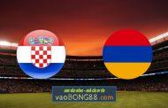 Soi kèo, nhận định Croatia vs Armenia - 23h00 - 01/06/2021