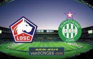 Soi kèo, nhận định Lille OSC vs St Etienne - 02h00 - 17/05/2021