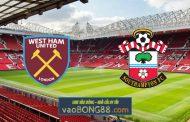 Soi kèo, nhận định West Ham vs Southampton - 22h00 - 23/05/2021