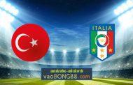 Soi kèo, nhận định Thổ Nhĩ Kỳ vs Italy - 02h00 - 12/06/2021