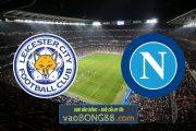 Soi kèo, nhận định Leicester City vs Napoli - 02h00 - 17/09/2021